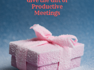 Give the Gift of Productive Meetings