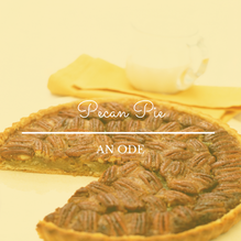 Pecan Pie: an Ode