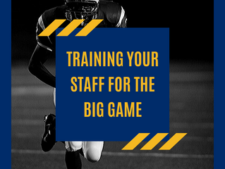 Training your Staff for the Big Game
