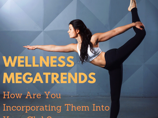 How Are You Incorporating 2019 Wellness Megatrends Into Your Club?