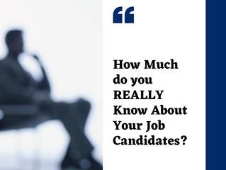 How Much do you REALLY Know About Your Job Candidates?
