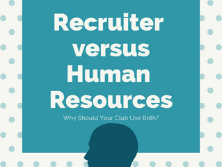 Recruiter Versus Human Resources: Why Your Club Should Use Both