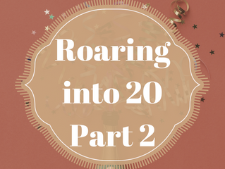 Roaring into 20…Part 2
