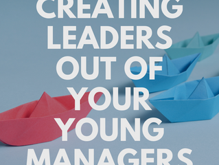 Creating Leaders out of Your Young Managers
