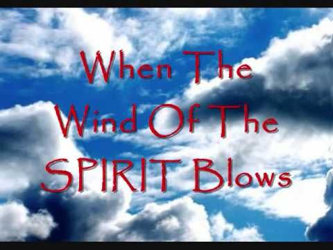 When the Wind of the Spirit Blows
