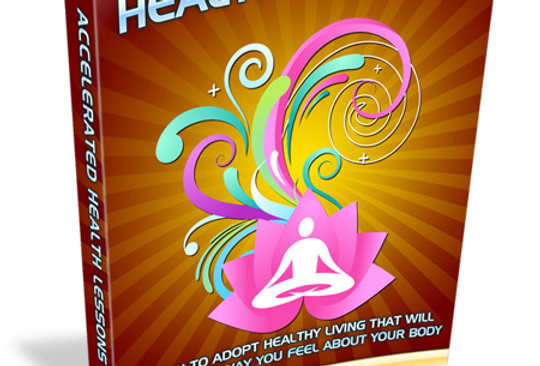 Accelerated Health Lessons eBook + Article & More