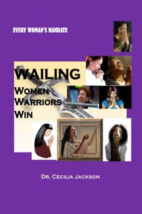 Wailing Women Warrior Win eBook - Dr. Cecilia Jackson