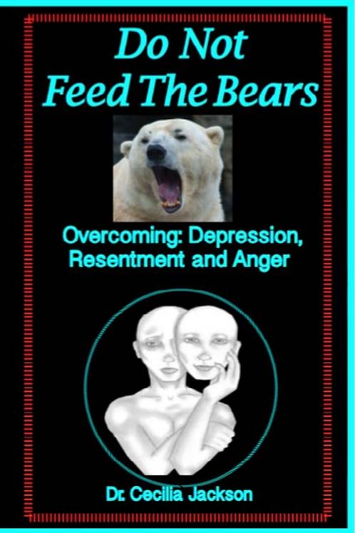 Do Not Feed The Bears eBook - Dr. Cecilia Jackson