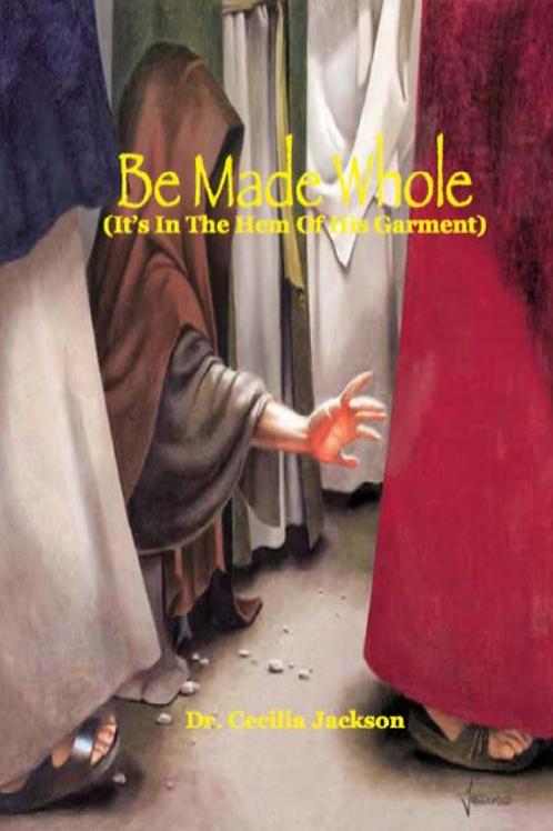 Be Made Whole eBook - Dr. Cecilia Jackson