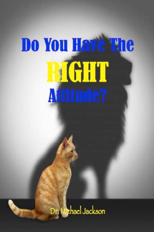 Do You Have The RIGHT Attitude? eBook - Dr. Michael Jackson