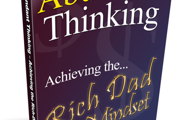 Abundant Thinking - Achieving The... Rich Dad Mindset