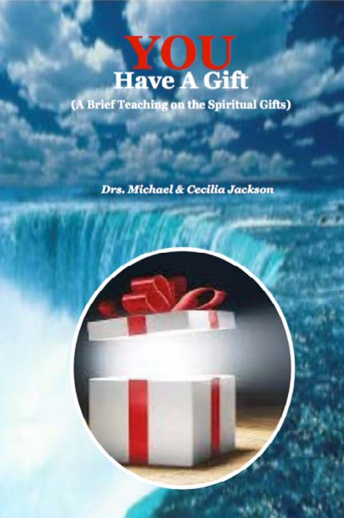 YOU Have A Gift eBook - Drs. Michael & Cecilia Jackson