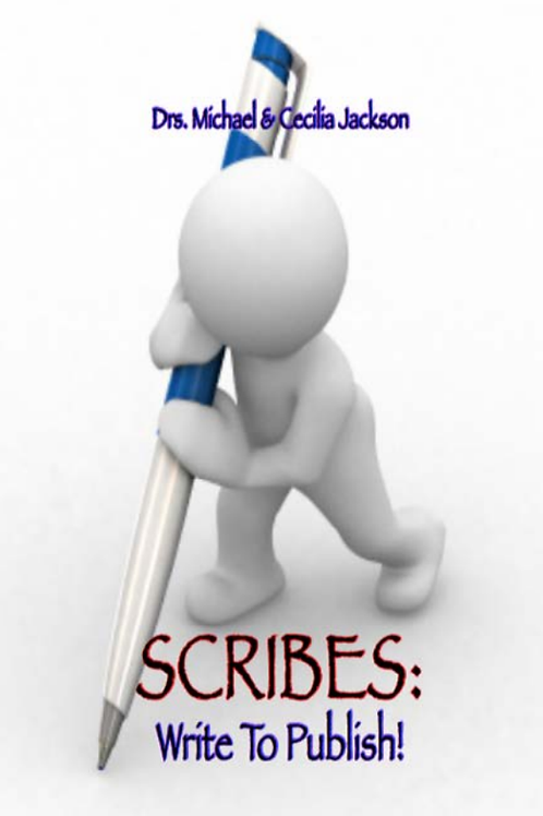 SCRIBES: Write To Publish! eBook - Drs. Michael & Cecilia Jackson