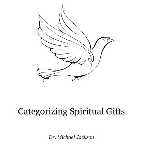 Categorizing Spiritual Gifts eBook - Dr. Michael Jackson