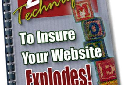 20 Surefire Techniques to Insure Your Website Explodes