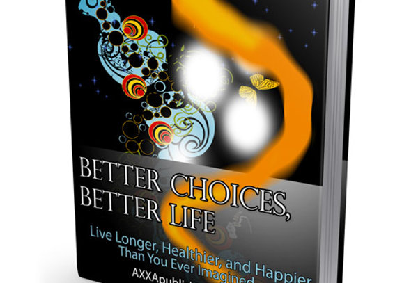Better Choices Better Life (155 Pages eBook) + Keywords