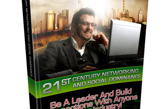 21st Century Networking & Social Dominance eBook + Article