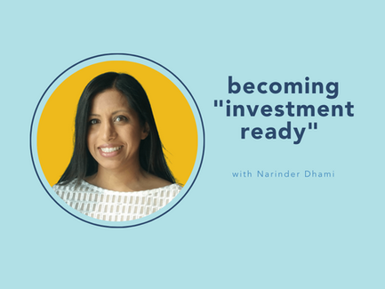 """becoming """"investment ready"""" with Narinder Dhami"""