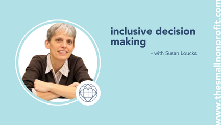 inclusive decision making with Susan Loucks