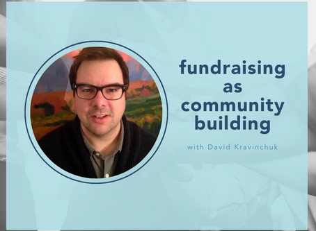Fundraising as Community Building with David Kravinchuk
