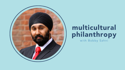 multicultural philanthropy with Bobby Sahni