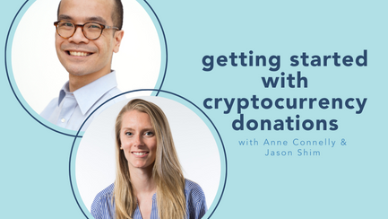 getting started with cryptocurrency donations with Anne Connelly and Jason Shim