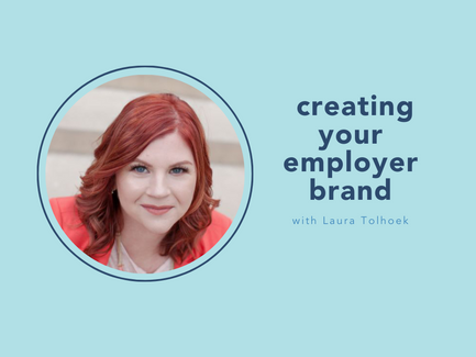 creating your employer brand with Laura Tolhoek