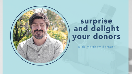 surprise and delight your donors with Matthew Barnett
