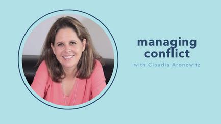 managing conflict with Claudia Aronowitz