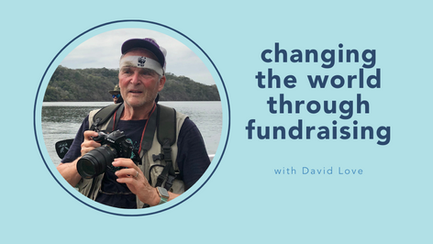 changing the world through fundraising with David Love