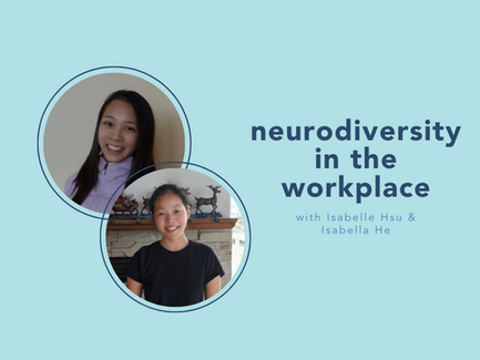 Neurodiversity in the workplace with Isabella He and Isabelle Hsu