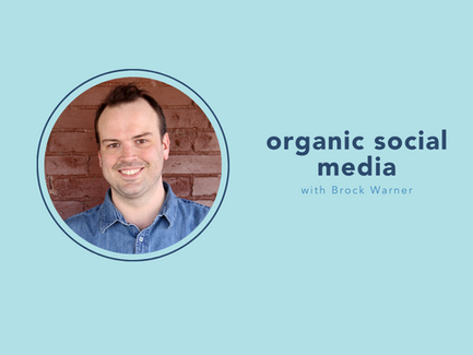 organic social media with Brock Warner