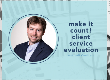 Making it Count! Client Service Evaluation with Jeff Couillard