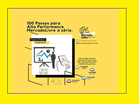 100 passos para alta performance MercadoLivre : a série.
