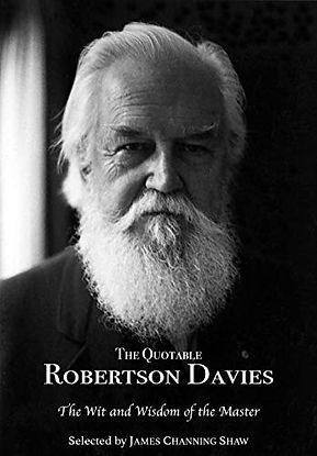 The Quatable Robertson Davies