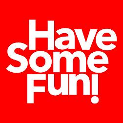 女の子も男の子も、大人も子供も、let's have some fun!