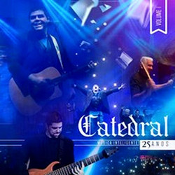 Catedral 25 Anos Volume 1