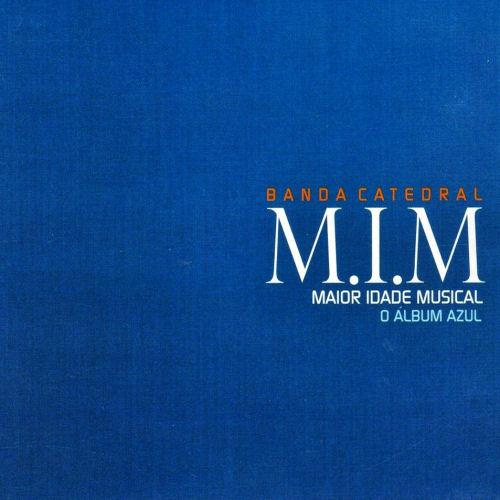 M.I.M ( Maior Idade Musical)