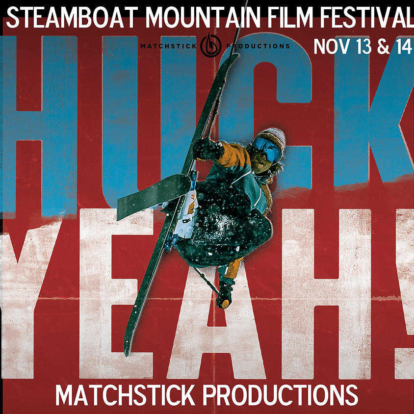 Cancelled-Steamboat Mountain Film Festival - Matchstick Production's Huck Yeah!