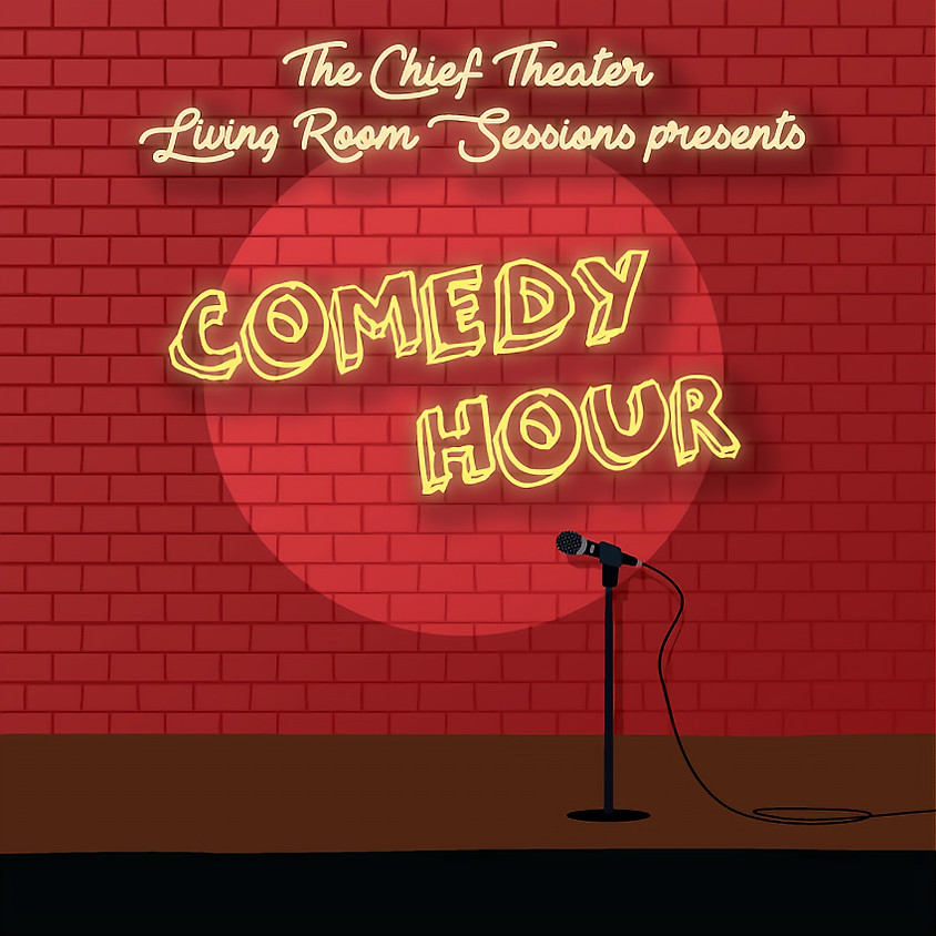 Chief Theater Living Room Sessions Comedy Night!