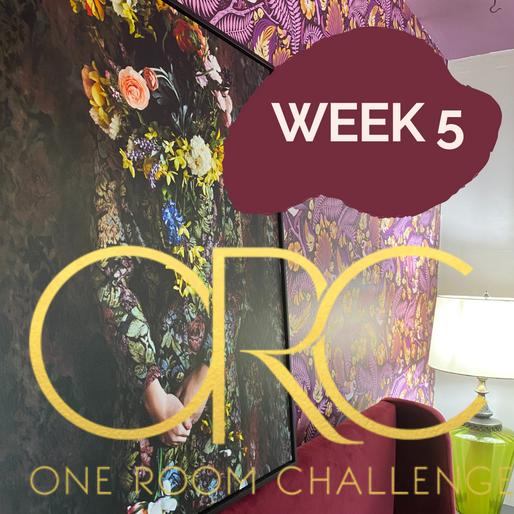 ONE ROOM CHALLENGE - WEEK 5