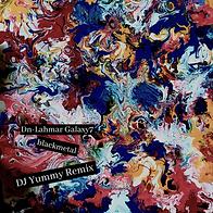 Dn-Lahmar Galaxy7 blackmetal DJ Yummy Remix Cover.png