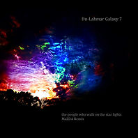 Dn-Lahmar Galaxy 7 the people who walk on the star lights cover