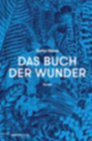 Stefan Beuse »Das Buch der Wunder« Der neue Roman im mairisch Verlag