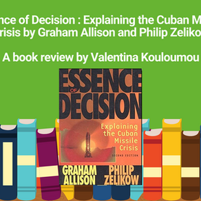 Essence of Decision: Explaining the Cuban Missile Crisis. A Book Review