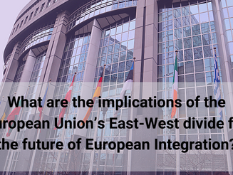 The Implications of the European Union's East-West Divide for the Future of European Integrations?