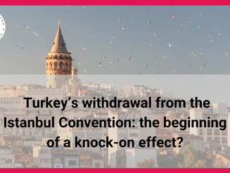 Turkey's withdrawal from the Istanbul Convention: the beginning of a knock-on effect?