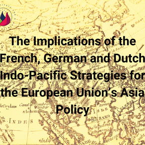 The Implications of the French, German and Dutch Indo-Pacific Strategies for the EU's Asia Policy