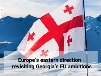 Europe's Eastern Direction – Revisiting Georgia's EU Ambitions
