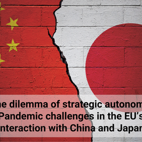 The Dilemma of Strategic Autonomy: Pandemic Challenges in the EU's Interaction with China and Japan